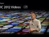Les vidéos de la WWDC 2012 disponibles pour les développeurs